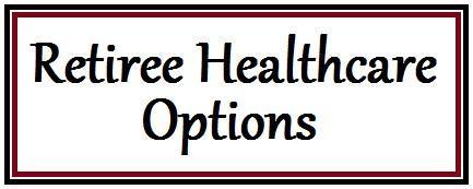 Retiree Healthcare Options